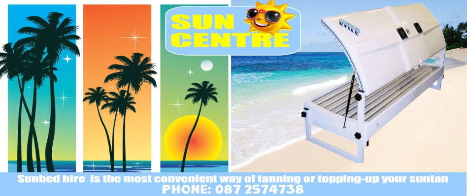Sunbed hire from Sun Centre Dublin  is the most convenient way of tanning or topping-up your suntan - Phone: 087 2574738